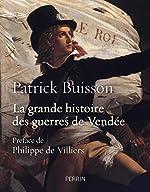 La grande histoire des guerres de Vendée de Patrick BUISSON