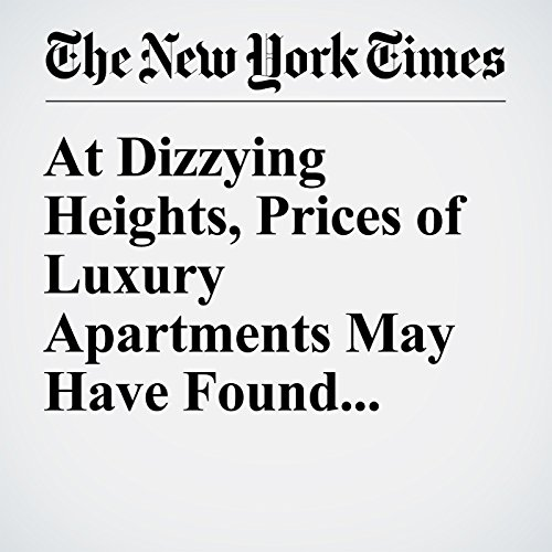 At Dizzying Heights, Prices of Luxury Apartments May Have Found Ceiling audiobook cover art