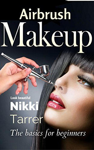 Airbrush Makeup: The Beginners Guide (English Edition)
