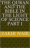 The Quran and the Bible in the light of Science Part 1 (English Edition)
