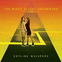Skyline Whispers by Night Flight Orchestra (2015-05-27)