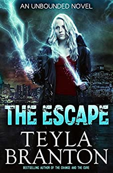 The Escape (Unbounded Series Book 3) by [Teyla Branton]