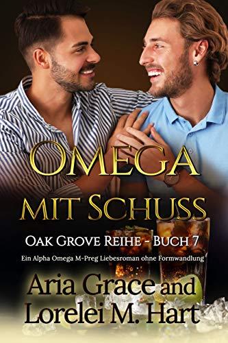 Omega Mit Schuss: Ein Alpha Omega M-Preg Liebesroman ohne Formwandlung (Oak Grove 7)