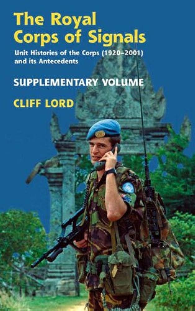 サスペンションバラバラにする絡まるRoyal Corps of Signals, Supplementary Volume: Unit Histories of the Corps (1920 - 2001) and its Antecedents: Supplementary Volume (English Edition)