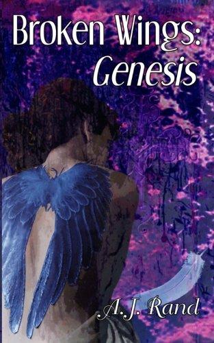 Book: Broken Wings - Genesis by A. J. Rand