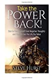 Take the Power Back!: How to Free Yourself from Negative Thoughts and Start to Live the Life You Value
