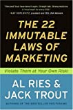 The 22 Immutable Laws of Marketing: Exposed and Explained by the World s Two