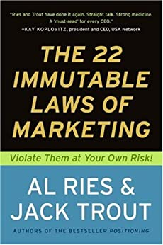 The 22 Immutable Laws of Marketing: Exposed and Explained by the World's Two by [Al Ries, Jack Trout]