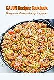 Cajun Recipes Cookbook: Spicy and Authentic Cajun Recipes: Cooking Cajun Guide (English Edition)