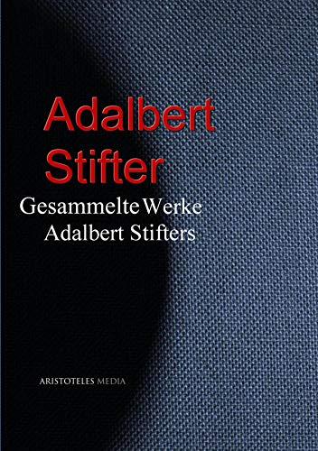 Gesammelte Werke Adalbert Stifters