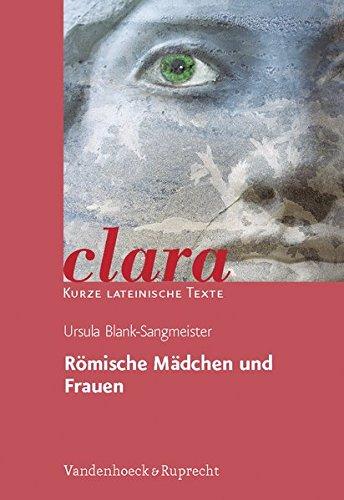 Römische Mädchen und Frauen. (Lernmaterialien) (clara / Kurze lateinische Texte, Band 9)