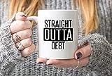 Promini Taza de café | Straight Outta Debt | Regalo para él | Regalo para ella | Regalo motivacional | Inspirador | Finanzas | Libre de deudas | Quema de hipotecas 11 oz