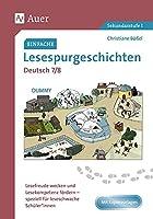 Einfache Lesespurgeschichten Deutsch 7-8: Lesefreude wecken und Lesekompetenz foerdern - speziell fuer leseschwache Schueler*innen (7. und 8. Klasse)