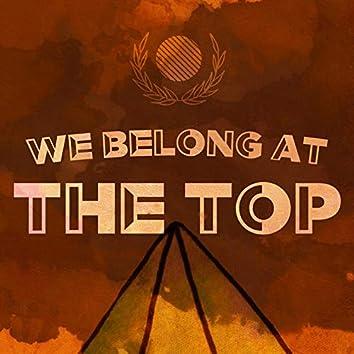 We Belong at the Top