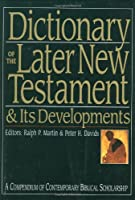 Dictionary of the Later New Testament & Its Developments (IVP Bible Dictionary)