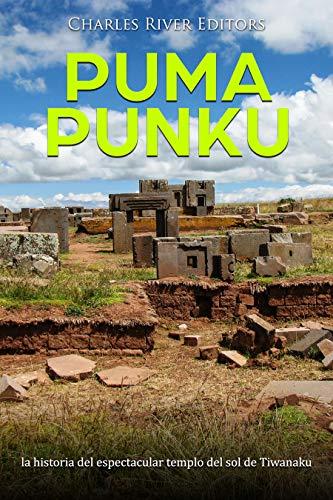 Puma Punku: la historia del espectacular templo del sol de Tiwanaku