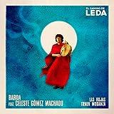 Las Hojas Tienen Mudanza (feat. Celeste Gomez Machado) [El Camino de Leda]