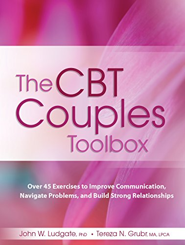 The CBT Couples Toolbox: Over 45 Exercises to Improve Communication, Navigate Problems and Build Str