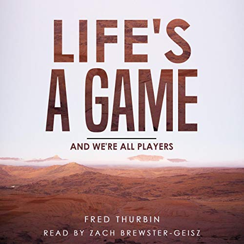 Couverture de Life's a Game: And We're All Players