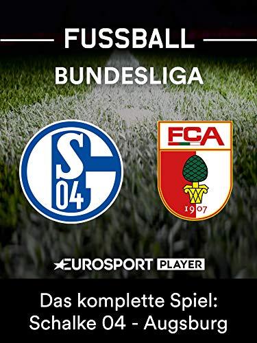 Das komplette Spiel: FC Schalke 04 gegen FC Augsburg