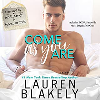 Come as You Are                   By:                                                                                                                                 Lauren Blakely                               Narrated by:                                                                                                                                 Andi Arndt,                                                                                        Sebastian York                      Length: 7 hrs and 29 mins     1,357 ratings     Overall 4.5
