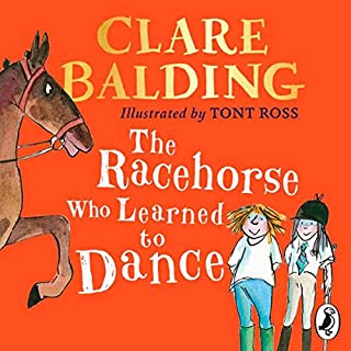 The Racehorse Who Learned to Dance                   By:                                                                                                                                 Clare Balding,                                                                                        Tony Ross                               Narrated by:                                                                                                                                 Clare Balding                      Length: Not Yet Known     Not rated yet     Overall 0.0