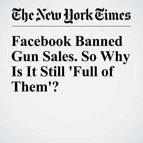 Facebook Banned Gun Sales. So Why Is It Still 'Full of Them'? cover art