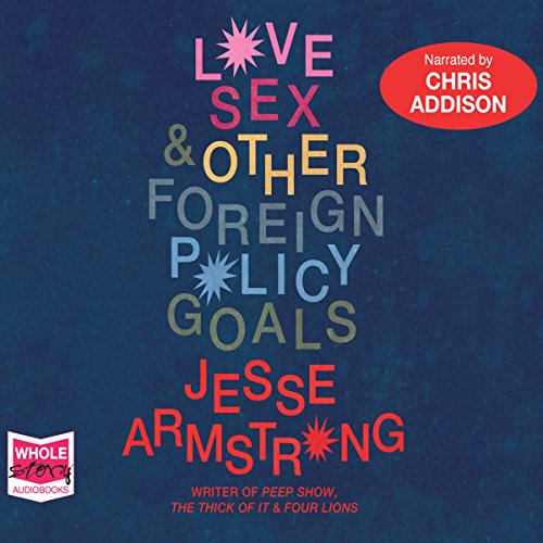 Love, Sex and Other Foreign Policy Goals audiobook cover art