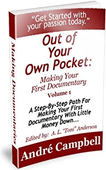 "Making Your First Documentary (Out Of Your Own Pocket Book 1) by [Andre Campbell, A. L. ""Toni"" Anderson, Denise Hamilton]"