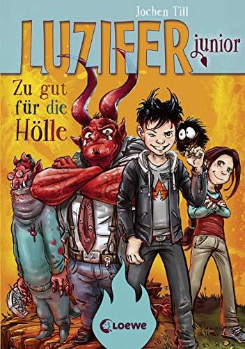 Luzifer junior - Zu gut für die Hölle: Lustiges Kinderbuch ab 10 Jahre