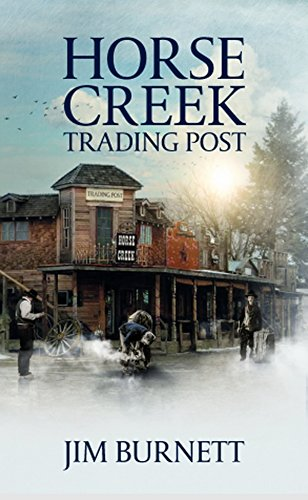 "Horse Creek Trading Post: A Western Adventure From The Author of ""Miracle at Caller's Spring Ranch"" (The Caller's Spring Ranch Western Series Book 3) by [Jim Burnett, Outlaws Publishing, Paul L. Thompson, C. Wayne Winkle]"