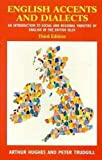 English Accents and Dialects, 3Ed: An Introduction to Social and Regional Varieties of English in the British Isles (The English Language Series)