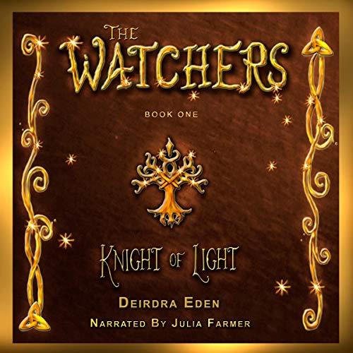 The Watchers: Knight of Light Audiobook By Deirdra Eden cover art
