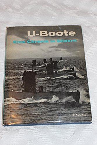 U-Boote. Eine Chronik in Bildern.