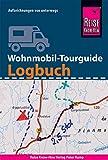 Reise Know-How Wohnmobil-Tourguide Logbuch : Reisetagebuch für Aufzeichnungen von unterwegs: mit Checklisten, fünfsprachigem