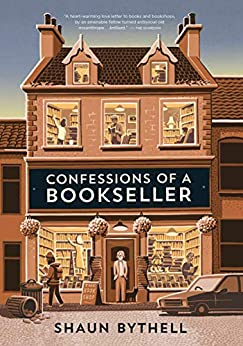 Confessions of a Bookseller by [Shaun Bythell]