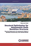 Structural Optimization for Axisymmetric Shells Revolution Structures: Structural Optimization for Axisymmetric Shells of Revolution Structures by Finite Element Method
