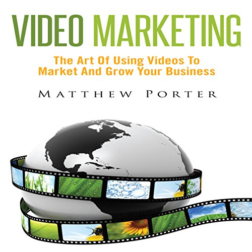 Video Marketing     The Art of Using Videos to Market and Grow Your Business              By:                                                                                                                                 Matthew Porter                               Narrated by:                                                                                                                                 Al Remington                      Length: 15 mins     3 ratings     Overall 2.0