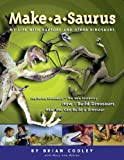 Make-a-saurus: My Life with Raptors and Other Dinosaurs (Dinosaur Crafts S)