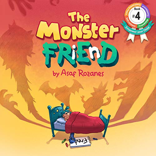 The Monster Friend: Face your fears and make friends with your monsters. Help Children and Parents Overcome their Fears (Bedtime Story Fiction Children's ... Book Kindergarten Ages