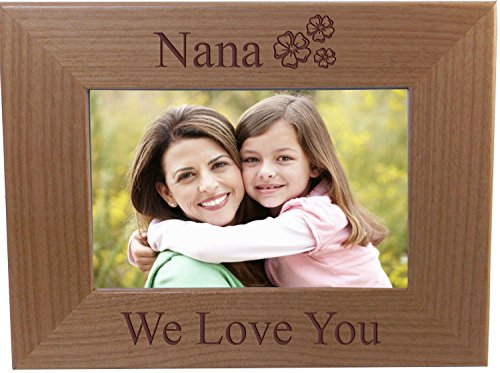 Nana We Love You - Engraved Wood Picture Frame - Fits 4x6-inch Photo