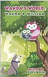 Wanda's World: Wanda and William: Wanda and William (English Edition)