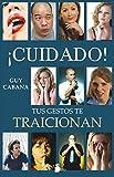 CUIDADO ! TUS GESTOS TE TRAICIONAN (2011)