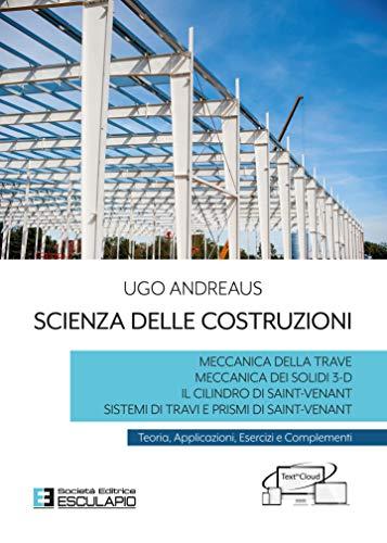 Scienza delle costruzioni. Teoria, applicazioni, esercizi e complementi