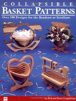 Collapsible Basket Patterns  Over 100 Designs for the Bandsaw or Scrollsaw