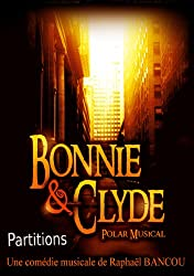 Bonnie and Clyde, polar musical, partitions (French Edition)