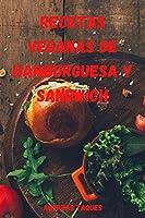 Recetas Veganas de Hamburguesa Y Sandwich