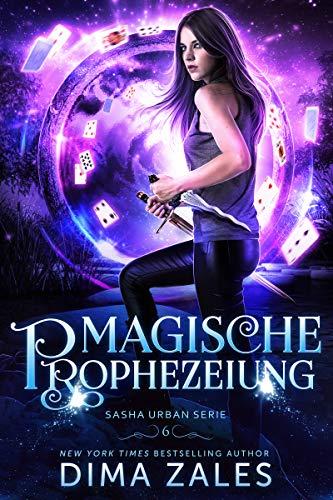 Magische Prophezeiung (Sasha Urban Serie 6)