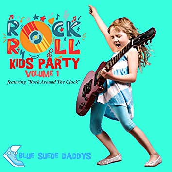 """Rock 'n' Roll Kids Party - Featuring """"Rock Around The Clock"""" (Vol. 1)"""