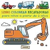 Libro Colorear Excavadoras para Niños a partir de 2 Años: Excavadoras, Camiones, Aplanadoras, Montacargas, Volquetes y otros Vehículos de...